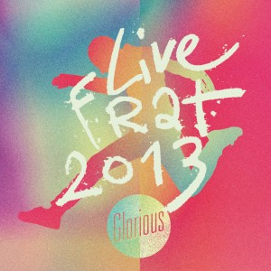Glorious - Live Frat 2013