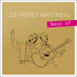 Les Frères Martineau - Best Of