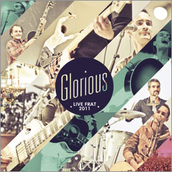 Glorious - Live Frat 2011