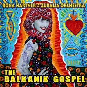 Rona Hartner - The Balkanik Gospel