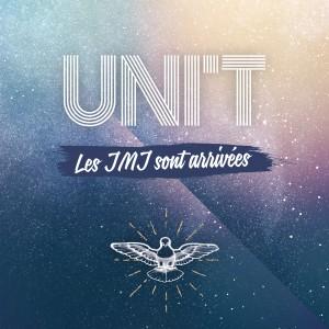 UNI'T - Les JMJ sont arrivées